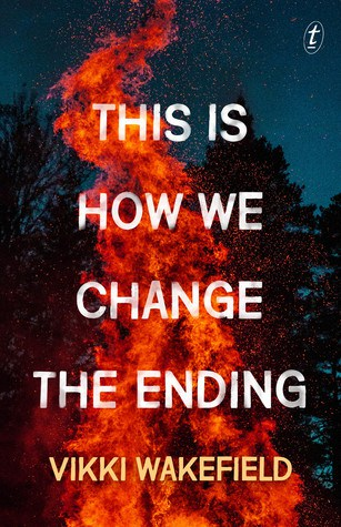 Book cover for This Is How We Change The Ending by Vicki Wakefield