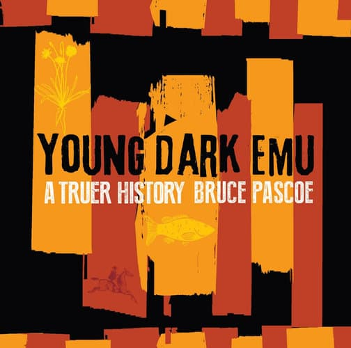 Book cover of Winner: Young Dark Emu: A Truer History by Bruce Pascoe